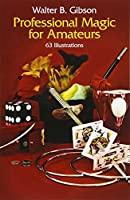Professional Magic for Amateurs (Dover Magic Books)