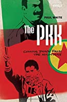 The PKK: Coming Down from the Mountains (Rebels) by Paul White(2015-09-15)