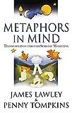 Metaphors in Mind: Transformation through Symbolic Modelling (English Edition)