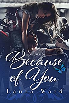 Because of You (the Not Yet series Book 4) by [Ward, Laura]
