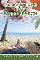 Crosswords Plus Word Search: Simple Logic Puzzlers Vol 4
