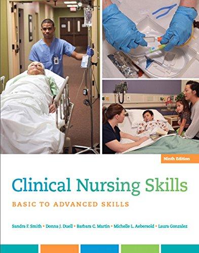 Download Clinical Nursing Skills: Basic to Advanced Skills (9th Edition) 0134087925