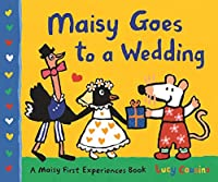 Maisy Goes to a Wedding (Maisy First Experiences Book)