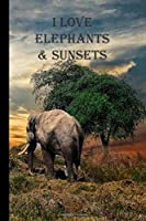 "I Love Elephants & Sunsets: A Blank Lined Notebook To Write In For Notes / Lists / Important Dates / Thoughts / 6"" x 9""  / Gift Giving  / 121 Pages With A Majestic Creature and a Beautiful Setting Sun On The Cover"