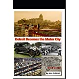 Detroit Becomes the Motor City (1)
