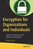 Encryption for Organizations and Individuals: Basics of Contemporary and Quantum Cryptography