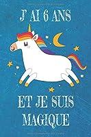 J' Ai 6 Ans Et Je Suis Magique: Carnet De Notes Blue Pour Les Amoureuse De Licorne Cadeau D'anniversaire Pour Fille De 6 Ans