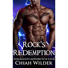Rock's Redemption: Insurgents Motorcycle Club (Insurgents MC Romance Book 8)