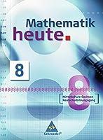 Mathematik heute 8. Schuelerband. Mittelschule. Sachsen: Realschulbildungsgang. Ausgabe 2004