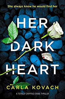 Her Dark Heart: A totally gripping crime thriller (Detective Gina Harte Book 5) by [Kovach, Carla]