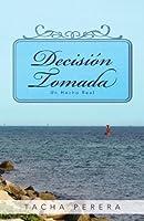 Decisión Tomada: Un Hecho Real