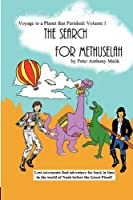 Voyage to a Planet That Perished, Vol. 1: The Search for Methuselah