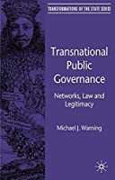 Transnational Public Governance: Networks Law and Legitimacy (Transformations of the State) [並行輸入品]