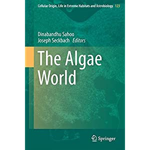 The Algae World (Cellular Origin, Life in Extreme Habitats and Astrobiology)