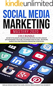 Social Media Marketing Mastery 2020 4 in 1 Bundle: Secrets to create a Brand and become an Influencer on Instagram, Youtube, Facebook and Tik Tok - Network ... Branding Strategies (English Edition)
