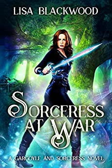 Sorceress at War (A Gargoyle and Sorceress Tale Book 4) by [Blackwood, Lisa]