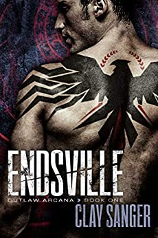 Endsville (Outlaw Arcana Book 1) by [Sanger, Clay]