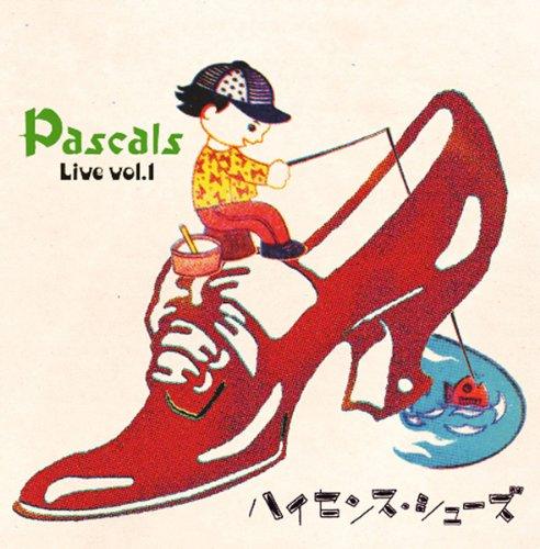 ハイセンス・シューズ~Pascals Live Vol.1...