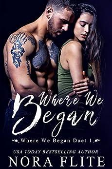 Where We Began (Where We Began Duet Book 1) by [Flite, Nora]
