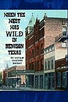 When The West Was Wild In Denison Texas (Volume 2) [並行輸入品]