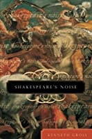 Shakespeare's Noise by Kenneth Gross(2001-04-01)