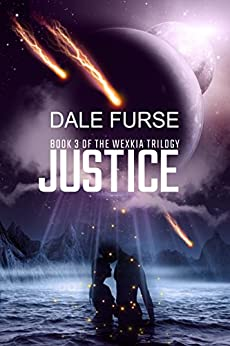 Justice (Wexkia trilogy Book 3) by [Furse, Dale]
