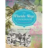 The Florida Keys Cookbook, 2nd: Recipes & Foodways of Paradise
