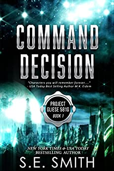 Command Decision: Science Fiction & Fantasy (Project Gliese 581g Book 1) by [Smith, S.E.]