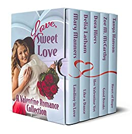 Love, Sweet Love: A Valentine Romance Collection by [Manners, Mary, Latham, Delia, Hiers, Dora, McCarthy, Zoe M, Hanson, Tanya]