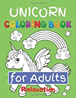 "Unicorn Coloring Book for Adults Relaxation: Featuring Various Unicorn Designs Filled with Stress Relieving Patterns - Lovely Coloring Book Designed Interior (8.5"" x 11"") (Coloring Books for Adults )"