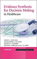 Evidence Synthesis for Decision Making in Healthcare by Nicky J. Welton Alexander J. Sutton Nicola Cooper Keith R. Abrams A. E. Ades(2012-05-29)