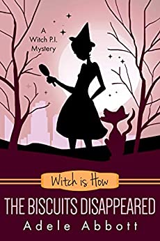 Witch Is How The Biscuits Disappeared (A Witch P.I. Mystery Book 31) by [Abbott, Adele]