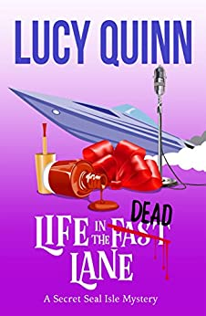 Life in the Dead Lane (Secret Seal Isle Mysteries Book 2) by [Quinn, Lucy]