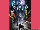 SUSHI POLICE