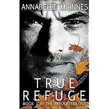 True Refuge (The Refuge Trilogy)