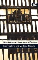 Renaissance Literature And Culture (Introductions to British Literature And Culture)