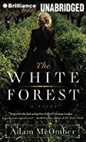 The White Forest: Library Ediition