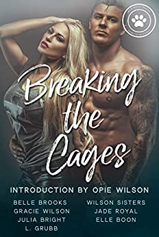 Breaking the Cages by [Wilson, Gracie , Brooks , Belle, Grubb, L, Bright, Julia, Sisters, Wilson, Royal, Jade, Boon, Elle]