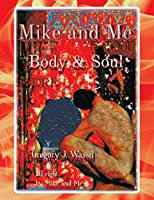 Mike and Me: Body & Soul