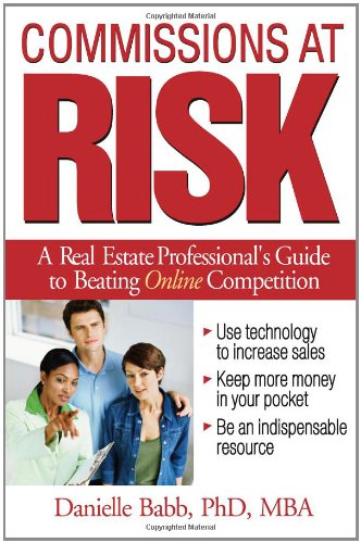 Download Commissions at Risk: A Real Estate Professional's Guide to Beating Online Competition 1419593234