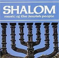 Shalom: Music of the Jewish Pe