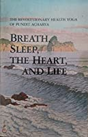 Breath, Sleep, the Heart, and Life: The Revolutionary Health Yoga of Pundit Acharya (The Laughing Man Series of Classic Spiritual Literature)