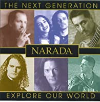 Narada: The Next Generation Explore Our World [Audio CD] [並行輸入品]