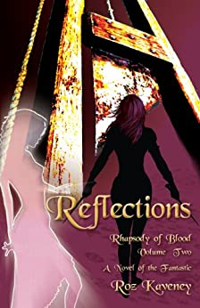Reflections: Rhapsody of Blood, Volume 2 by [Kaveney, Roz]
