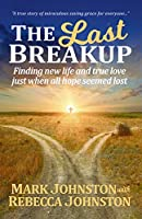 The Last Breakup: Finding new life and true love just when all hope seemed lost