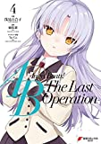 Angel Beats! -The Last Operation- 4 (電撃コミックスNEXT)