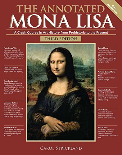 Download The Annotated Mona Lisa, Third Edition: A Crash Course in Art History from Prehistoric to the Present (Volume 3) (Annotated Series) 1449482139