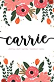 Carrie: Journal | Diary | Agenda | Tagebuch | Diario: 150 pages paginas seiten pagine: Modern Florals First Name Notebook in Coral, Pink &Orange on White ACH225c