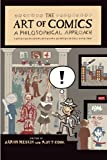 The Art of Comics: A Philosophical Approach (New Directions in Aesthetics)