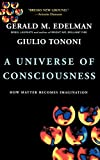 A Universe Of Consciousness How Matter Becomes Imagination